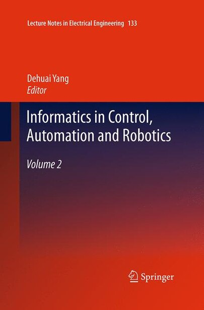 Informatics In Control, Automation And Robotics: Volume 2 by Dehuai Yang