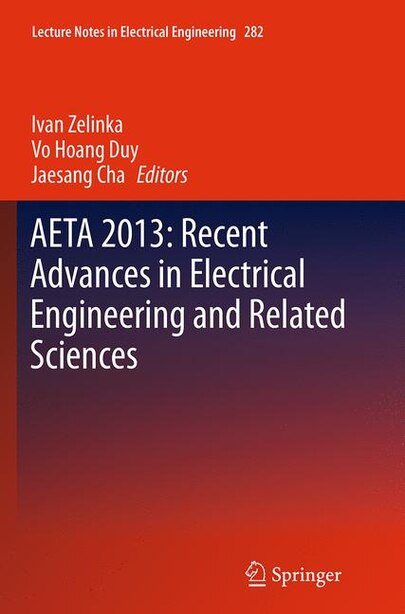 Aeta 2013: Recent Advances In Electrical Engineering And Related Sciences by Ivan Zelinka