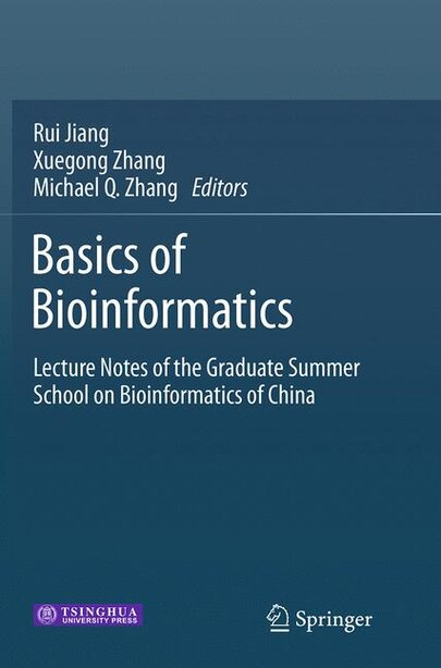 Basics Of Bioinformatics: Lecture Notes Of The Graduate Summer School On Bioinformatics Of China by Rui Jiang