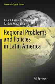 Regional Problems And Policies In Latin America by Juan R. Cuadrado-Roura