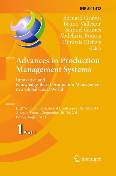 Advances In Production Management Systems: Innovative And Knowledge-based Production Management In A Global-local World: Ifip Wg 5.7 Internati by Bernard Grabot