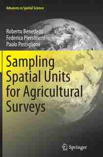 Sampling Spatial Units For Agricultural Surveys by Roberto Benedetti