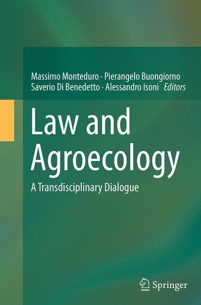 Law And Agroecology: A Transdisciplinary Dialogue by Massimo Monteduro
