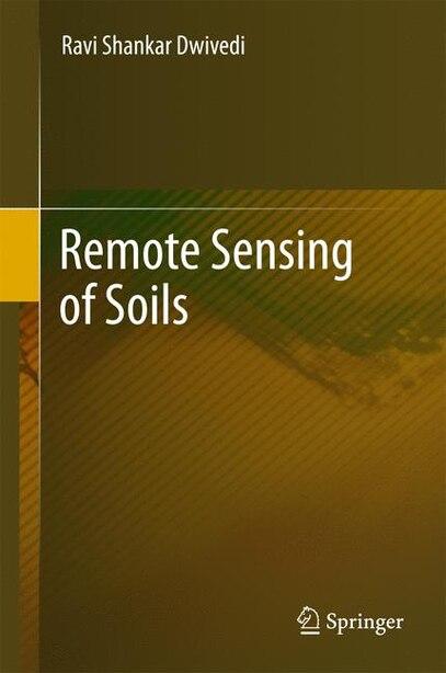 Remote Sensing Of Soils by Ravi Shankar Dwivedi