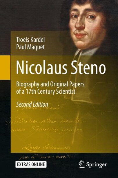 Nicolaus Steno: Biography And Original Papers Of A 17th Century Scientist by Troels Kardel