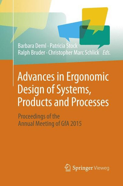 Advances In Ergonomic Design Of Systems, Products And Processes: Proceedings Of The Annual Meeting Of Gfa 2015 by Barbara Deml