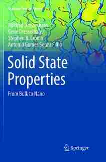 Solid State Properties: From Bulk To Nano by Mildred Dresselhaus