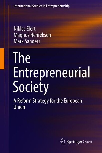 The Entrepreneurial Society: A Reform Strategy For The European Union by Niklas Elert