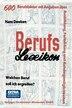 Berufs - Lexikon: Welchen Beruf soll ich ergreifen? 600 Berufsbilder mit Angaben über Ausbildung, Fortbildung und Auf by Hans Deeken