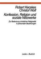 Konfession, Religion und soziale Netzwerke: Zur Bedeutung christlicher Religiosität in personalen…