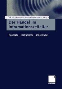Der Handel im Informationszeitalter: Konzepte - Instrumente - Umsetzung by Dirk Möhlenbruch
