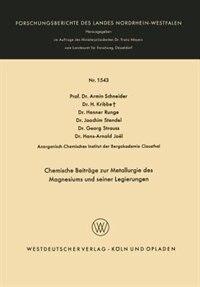 Chemische Beiträge zur Metallurgie des Magnesiums und seiner Legierungen