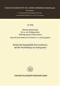 Einsatz des Doppeldraht-Zwirnverfahrens bei der Verarbeitung von Fasergarnen by Herbert Stein
