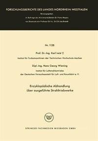 Enzyklopädische Abhandlung über ausgeführte Strahltriebwerke by Karl Leist