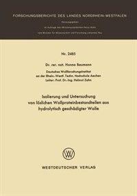 Isolierung und Untersuchung von löslichen Wollproteinbestandteilen aus hydrolytisch geschädigter Wolle by Hanno Baumann