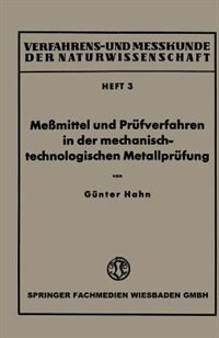 Meßmittel und Prüfverfahren in der mechanisch-technologischen Metallprüfung by Günter Hahn