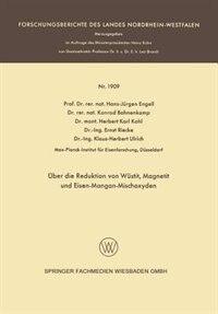 Über die Reduktion von Wüstit, Magnetit und Eisen-Mangan-Mischoxyden by Hans-Jürgen Engell