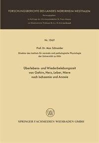 Überlebens- und Wiederbelebungszeit von Gehirn, Herz, Leber, Niere nach Ischaemie und Anoxie by Max Schneider