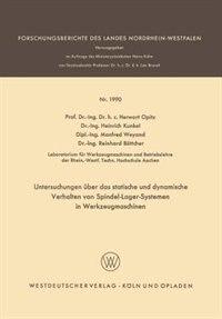 Untersuchungen über das statische und dynamische Verhalten von Spindel-Lager-Systemen in Werkzeugmaschinen by Herwart Opitz