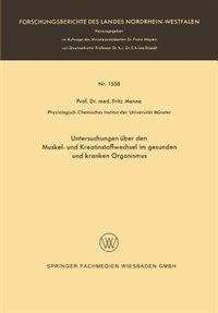 Untersuchungen über den Muskel- und Kreatinstoffwechsel im gesunden und kranken Organismus by Fritz Menne