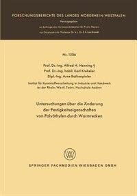 Untersuchungen über die Änderung der Festigkeitseigenschaften von Polyäthylen durch Warmrecken by Alfred Hermann Henning