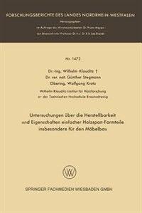 Untersuchungen über die Herstellbarkeit und Eigenschaften einfacher Holzspan-Formteile insbesondere für den Möbelbau by Wilhelm Klauditz