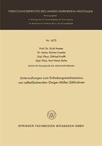 Untersuchungen zum Entladungsmechanismus von selbstlöschenden Geiger-Müller-Zählrohren by Erich Huster