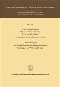 Untersuchungen zur Chemischreinigungs-Beständigkeit von Färbungen auf Wolle und Seide by Friedrich Dehnert
