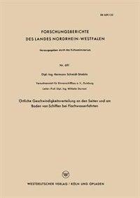 Örtliche Geschwindigkeitsverteilung an den Seiten und am Boden von Schiffen bei Flachwasserfahrten by Hermann Schmidt-Stiebitz