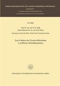 Zum Problem der Viruseiweißsynthese in zellfreien Chlorellasystemen: nebst einer Diskussion über die Universalität des genetischen Codes by Hans G. Aach