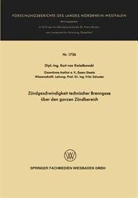 Zündgeschwindigkeit technischer Brenngase über den ganzen Zündbereich by Kurt von Kwiatkowski