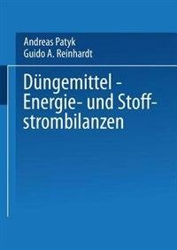 Düngemittel - Energie- und Stoffstrombilanzen by Andreas Patyk