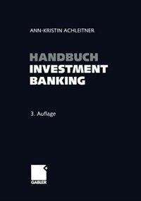 Handbuch Investment Banking by Ann-kristin Achleitner