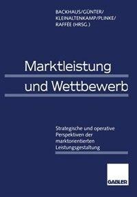 Marktleistung und Wettbewerb: Strategische und operative Perspektiven der marktorientierten Leistungsgestaltung by Klaus Backhaus