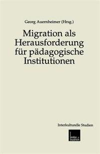 Migration Als Herausforderung Für Pädagogische Institutionen by Georg Auernheimer