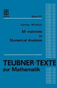 M-matrices in Numerical Analysis by Günther Windisch