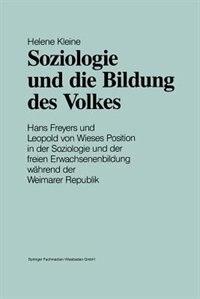 Soziologie Und Die Bildung Des Volkes: Hans Freyers Und Leopold Von Wieses Position In Der Soziologie Und Der Freien Erwachsenenbildung Wä