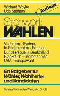 Stichwort: Wahlen: Ein Ratgeber Für Wähler Und Kandidaten by Wichard Woyke