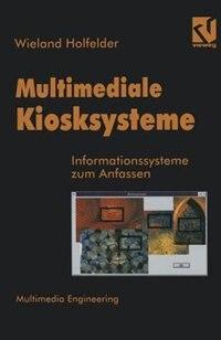 Multimediale Kiosksysteme: Informationssysteme zum Anfassen