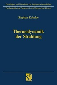 Thermodynamik der Strahlung by Stephan Kabelac