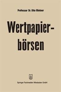 Wertpapierbörsen by Otto Hintner