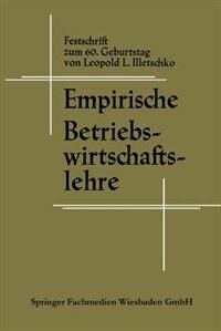 Empirische Betriebswirtschaftslehre by Leopold L. Illetschko