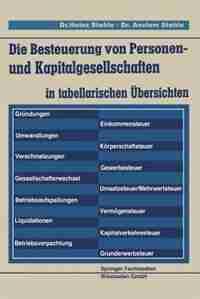 Die Besteuerung von Personen- und Kapitalgesellschaften: in tabellarischen Übersichten by Heinz Stehle