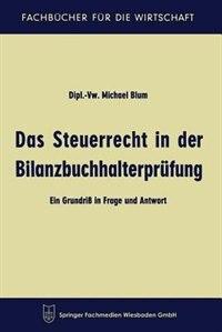 Das Steuerrecht In Der Bilanzbuchhalterprüfung: Ein Grundriß In Frage Und Antwort by Michael Blum