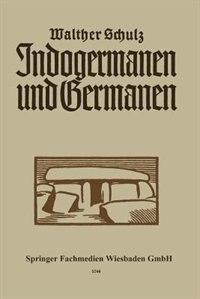 Indogermanen und Germanen by Walther Schulz