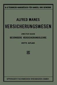 Versicherungswesen: Zweiter Band: Besondere Versicherungslehre by Alfred Manes