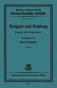 Religion und Dichtung: Fragen der Gegenwart by Friedrich Heininger