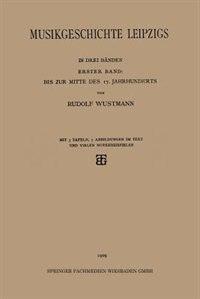 Musikgeschichte Leipzigs de Rudolf Wustmann