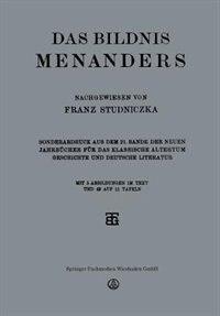 Das Bildnis Menanders: Sonderabdruck aus dem 21. Bande der Neuen Jahrbücher für das Klassische Altertum Geschichte und Deu by Franz Studniczka