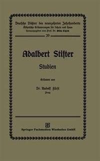 Adalbert Stifter: Studien by Dr. Rudolf Fürst